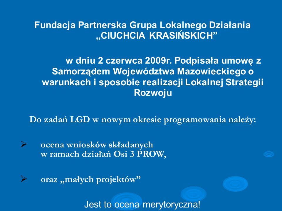 Fundacja Partnerska Grupa Lokalnego Działania CIUCHCIA KRASIŃSKICH w dniu 2 czerwca 2009r. Podpisała umowę z Samorządem Województwa Mazowieckiego o wa