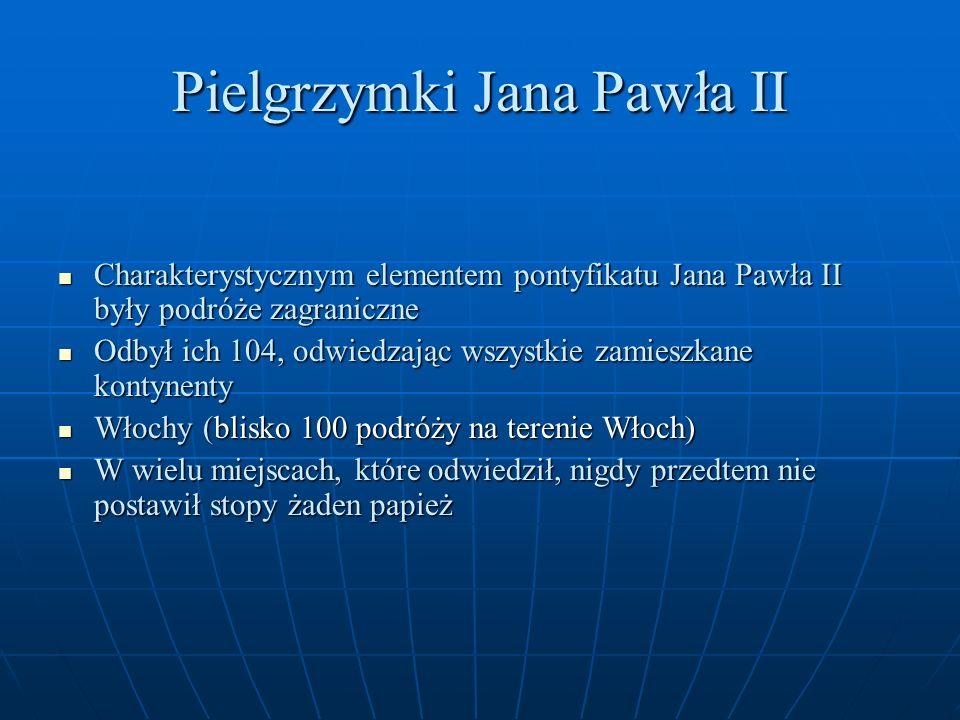 Pielgrzymki Jana Pawła II Charakterystycznym elementem pontyfikatu Jana Pawła II były podróże zagraniczne Charakterystycznym elementem pontyfikatu Jan