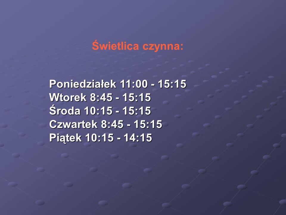 Poniedziałek 11:00 - 15:15 Wtorek 8:45 - 15:15 Środa 10:15 - 15:15 Czwartek 8:45 - 15:15 Piątek 10:15 - 14:15 Świetlica czynna: