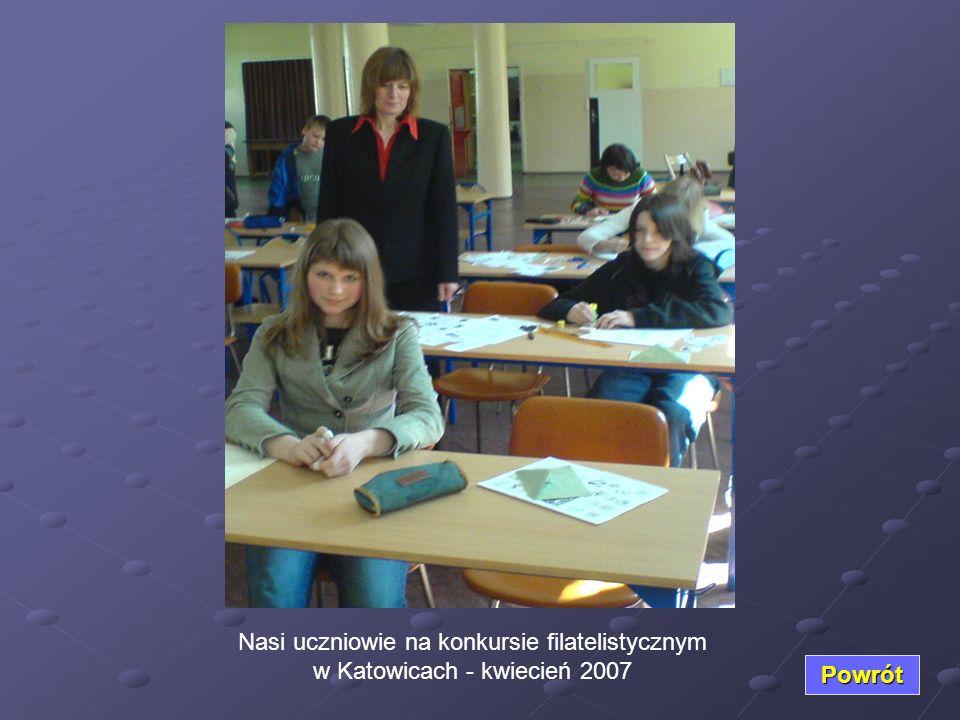 Nasi uczniowie na konkursie filatelistycznym w Katowicach - kwiecień 2007 Powrót
