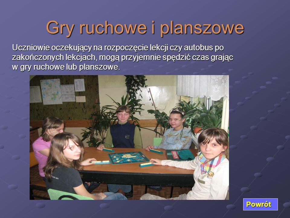 Gry ruchowe i planszowe Powrót Uczniowie oczekujący na rozpoczęcie lekcji czy autobus po zakończonych lekcjach, mogą przyjemnie spędzić czas grając w