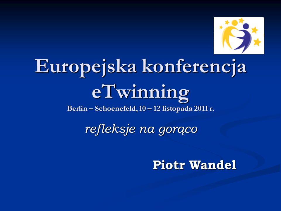 Europejska konferencja eTwinning Berlin – Schoenefeld, 10 – 12 listopada 2011 r.
