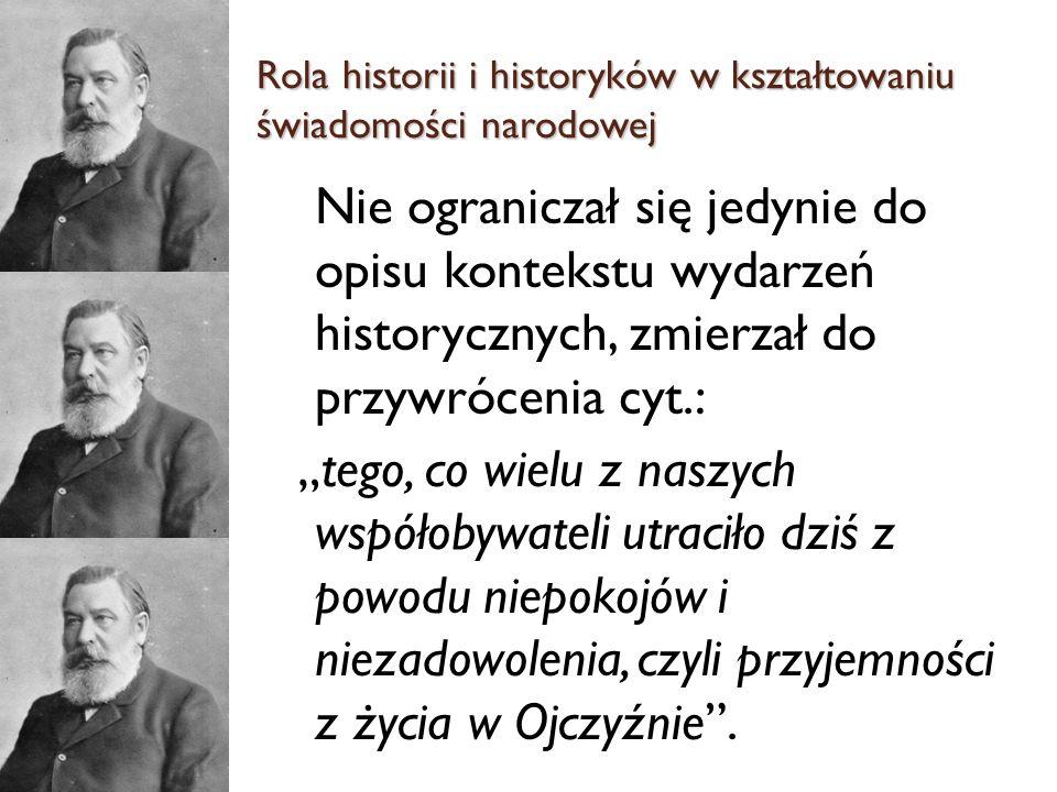 Nie ograniczał się jedynie do opisu kontekstu wydarzeń historycznych, zmierzał do przywrócenia cyt.: tego, co wielu z naszych współobywateli utraciło