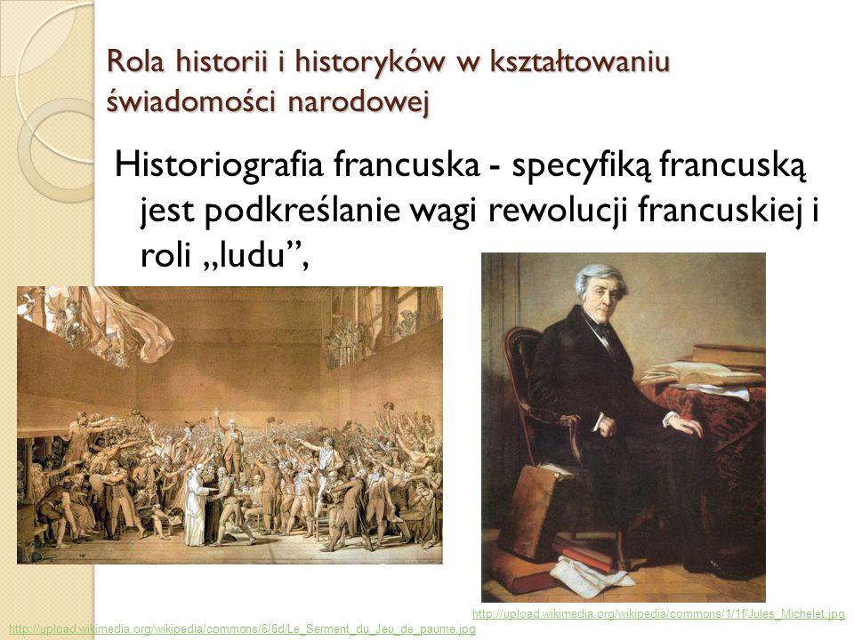 Historiografia francuska - specyfiką francuską jest podkreślanie wagi rewolucji francuskiej i roli ludu, Rola historii i historyków w kształtowaniu św