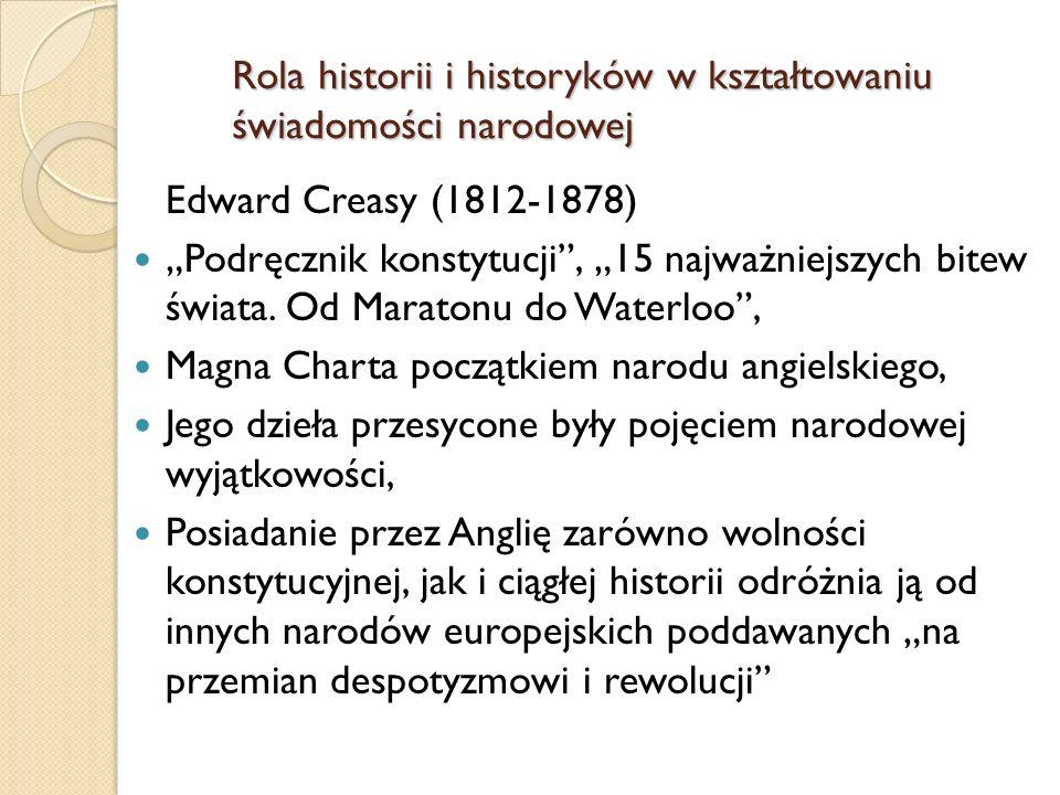 Edward Creasy (1812-1878) Podręcznik konstytucji, 15 najważniejszych bitew świata. Od Maratonu do Waterloo, Magna Charta początkiem narodu angielskieg