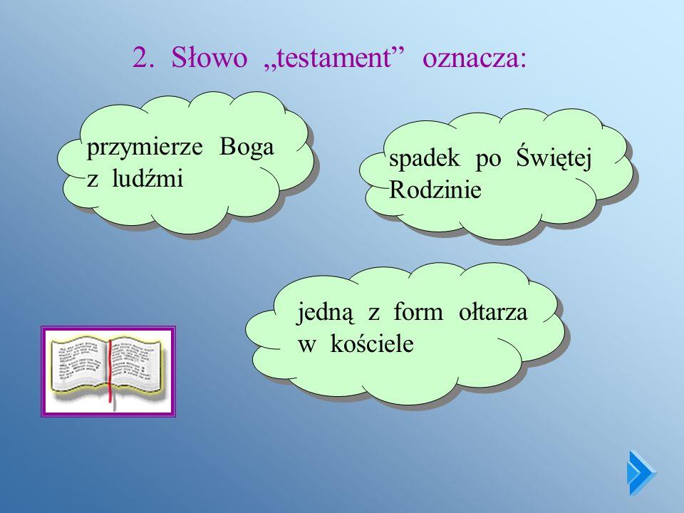 1. Stary Testament zawiera: 45 ksiąg 46 ksiąg 47 ksiąg