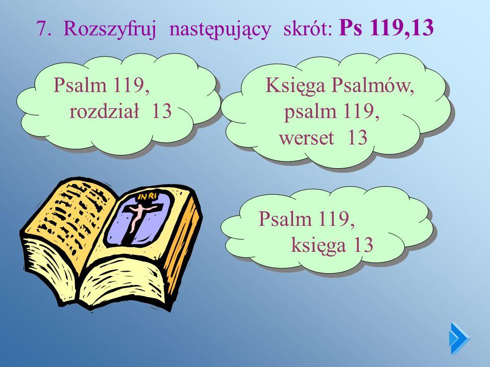 6. Na znak przymierza, które zawarł Bóg z Noem i jego potomstwem, na niebie pojawiła się: spadająca gwiazda zorza tęcza