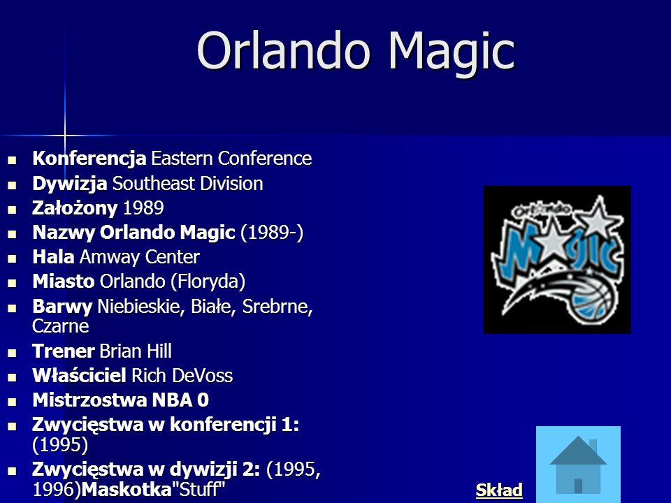 Orlando Magic Konferencja Eastern Conference Konferencja Eastern Conference Dywizja Southeast Division Dywizja Southeast Division Założony 1989 Założo