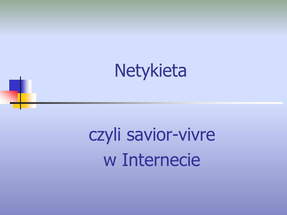 Netykieta czyli savior-vivre w Internecie