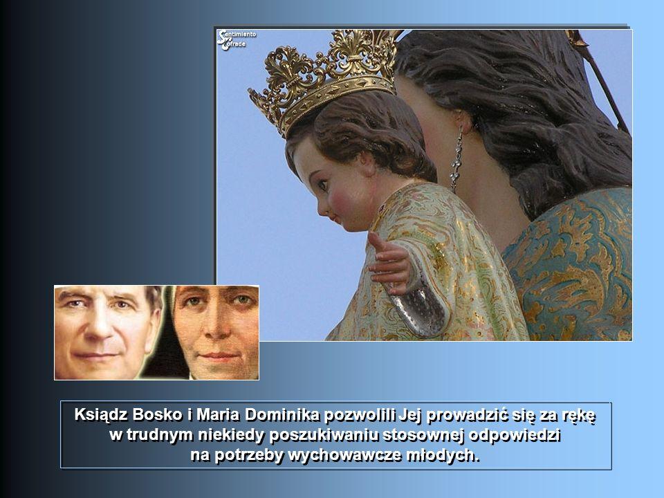 Ksiądz Bosko i Maria Dominika pozwolili Jej prowadzić się za rękę w trudnym niekiedy poszukiwaniu stosownej odpowiedzi na potrzeby wychowawcze młodych.