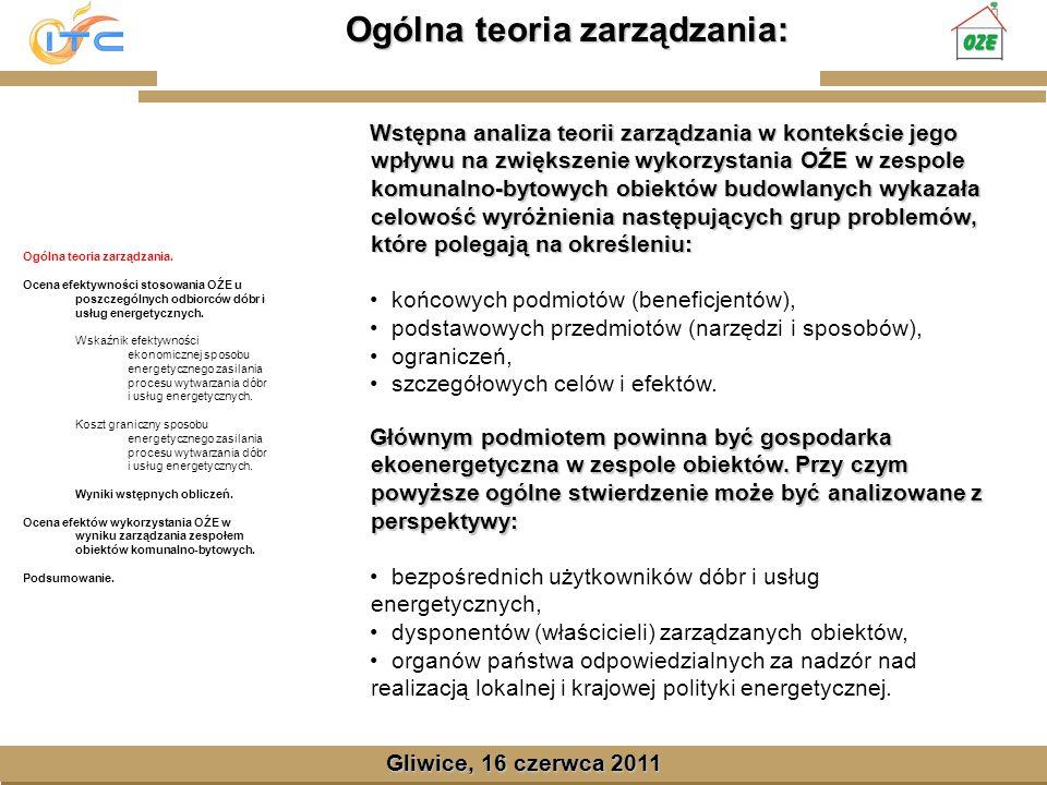 Gliwice, Lipiec 2008 Ogólna teoria zarządzania: Gliwice, 16 czerwca 2011 Głównym podmiotem powinna być gospodarka ekoenergetyczna w zespole obiektów.