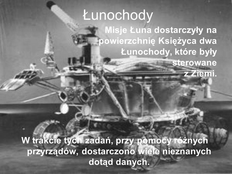 Łunochody Misje Łuna dostarczyły na powierzchnię Księżyca dwa Łunochody, które były sterowane z Ziemi. W trakcie tych zadań, przy pomocy różnych przyr
