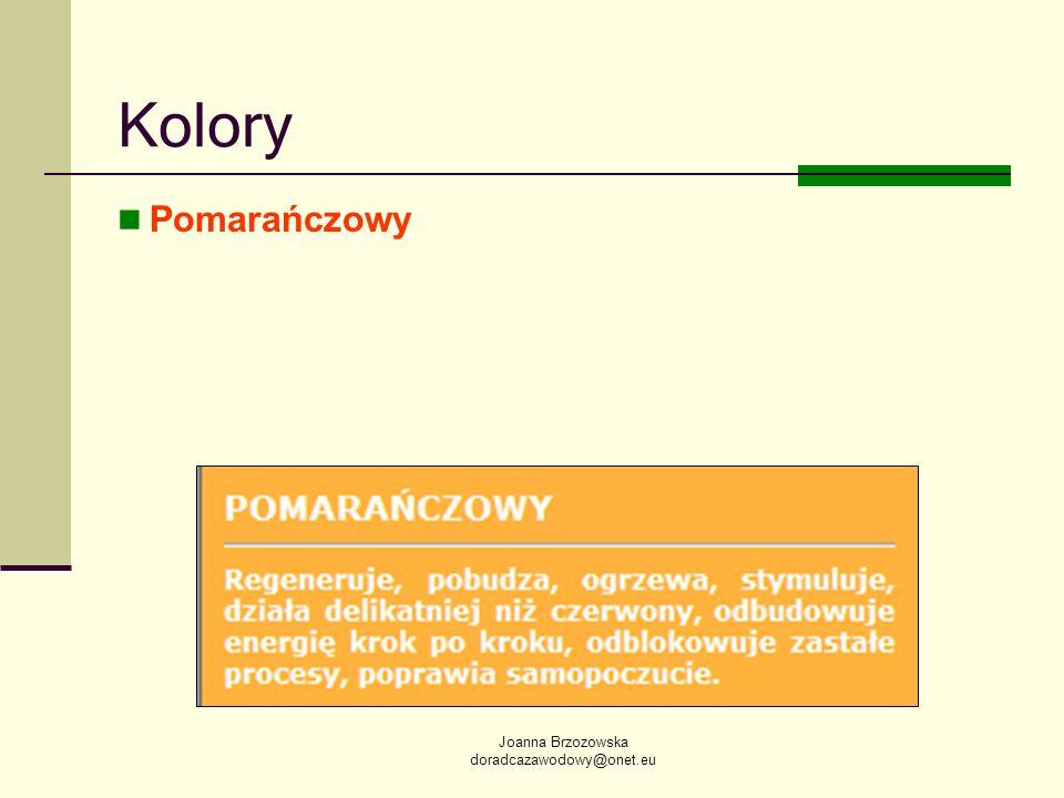 Joanna Brzozowska doradcazawodowy@onet.eu Kolory Pomarańczowy