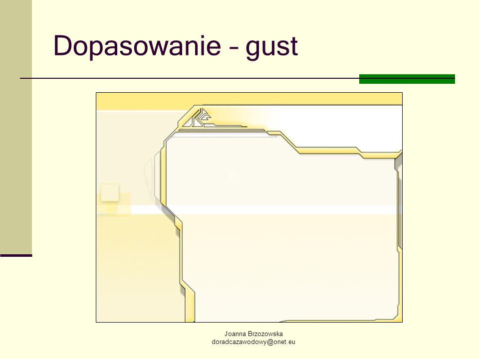 Joanna Brzozowska doradcazawodowy@onet.eu Dopasowanie – gust