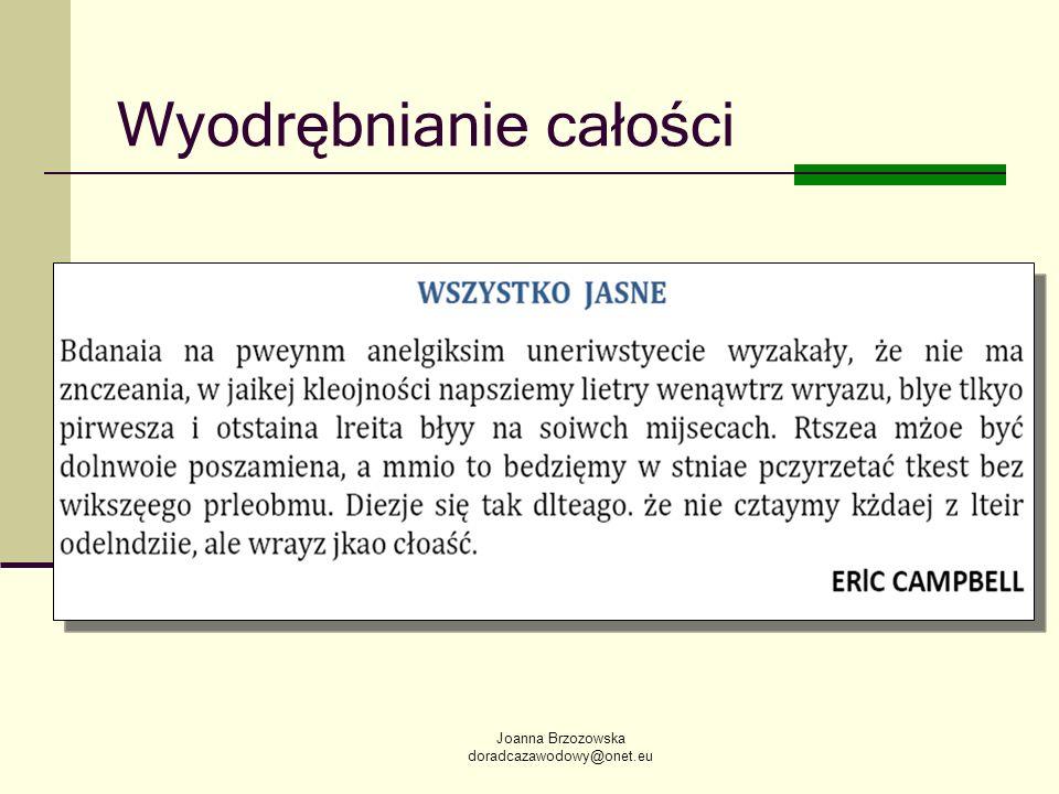 Joanna Brzozowska doradcazawodowy@onet.eu Wyodrębnianie całości