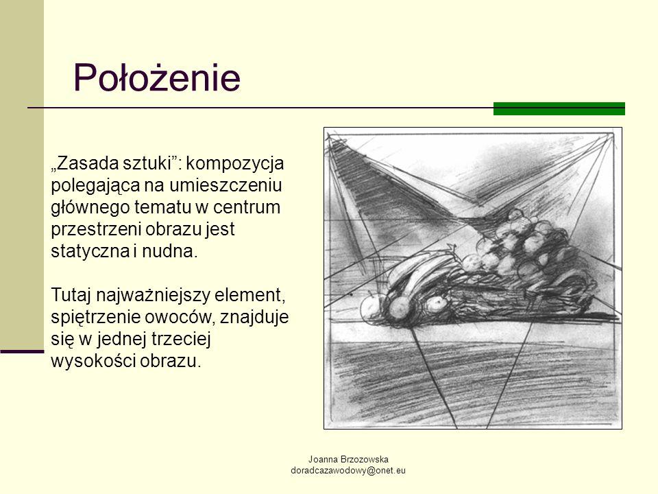 Joanna Brzozowska doradcazawodowy@onet.eu Zasada sztuki: kompozycja polegająca na umieszczeniu głównego tematu w centrum przestrzeni obrazu jest staty