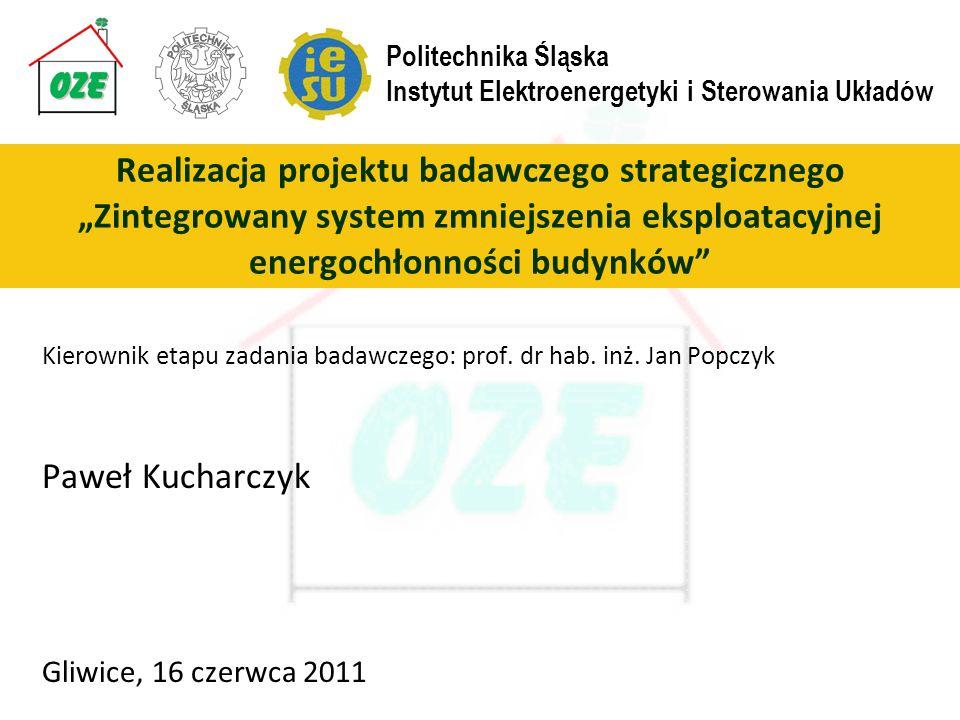 Kierownik etapu zadania badawczego: prof. dr hab. inż. Jan Popczyk Paweł Kucharczyk Gliwice, 16 czerwca 2011 Realizacja projektu badawczego strategicz