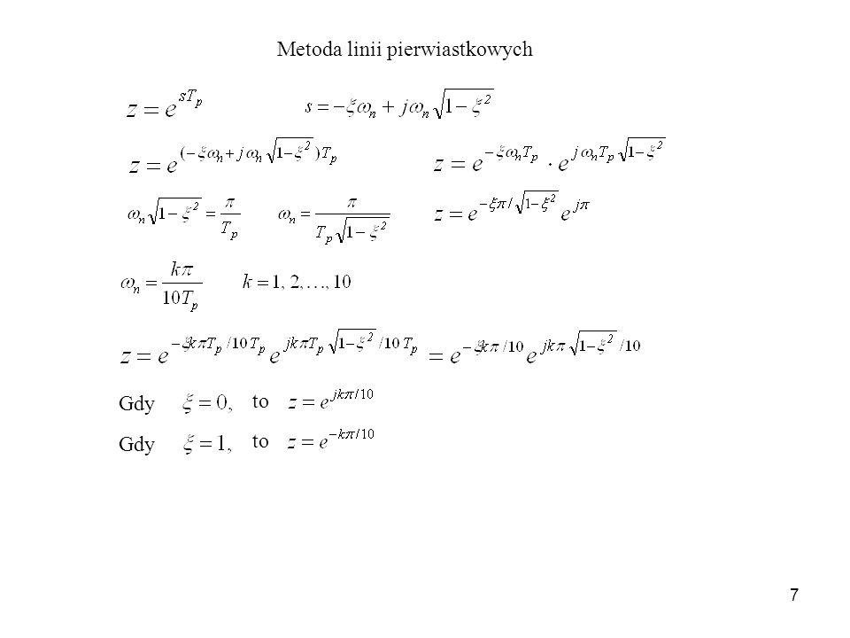 7 Metoda linii pierwiastkowych Gdy to Gdy to