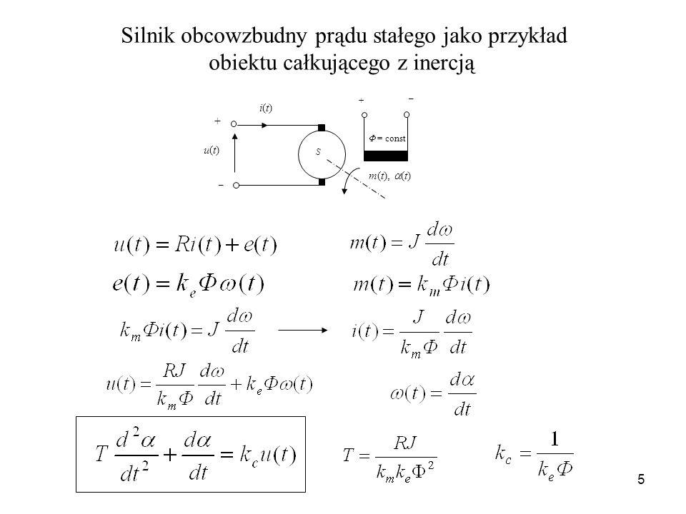 5 Silnik obcowzbudny prądu stałego jako przykład obiektu całkującego z inercją S u(t)u(t) i(t)i(t) m(t), (t) + _ + _ = const (3.237) (3.238)