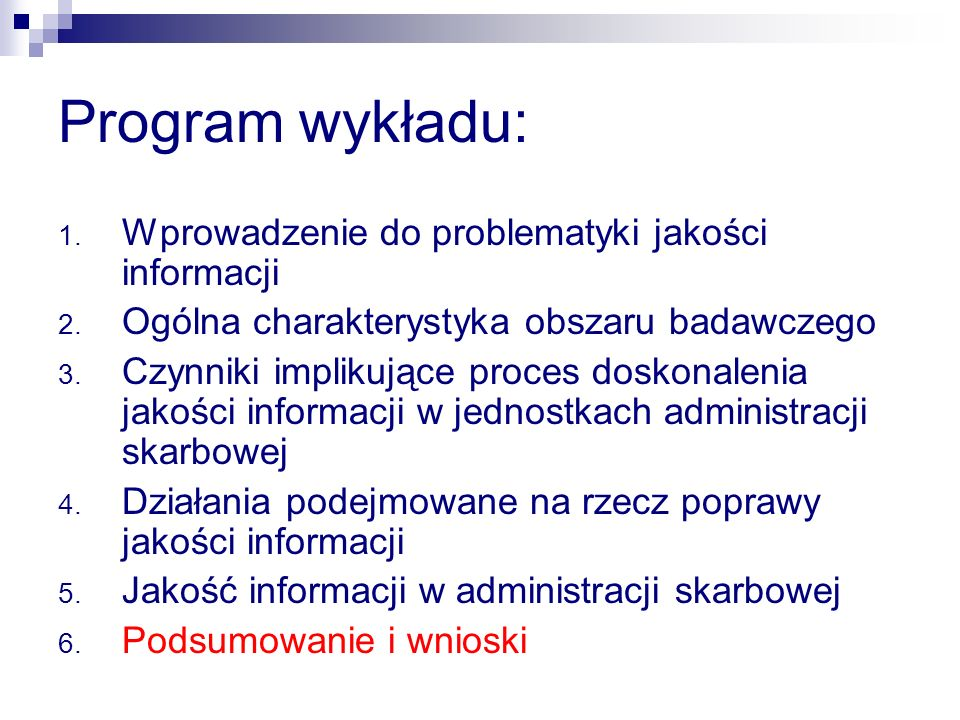 Program wykładu: 1. Wprowadzenie do problematyki jakości informacji 2. Ogólna charakterystyka obszaru badawczego 3. Czynniki implikujące proces doskon