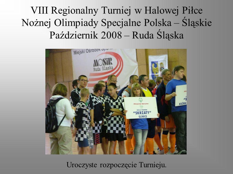 VIII Regionalny Turniej w Halowej Piłce Nożnej Olimpiady Specjalne Polska – Śląskie Październik 2008 – Ruda Śląska Uroczyste rozpoczęcie Turnieju.