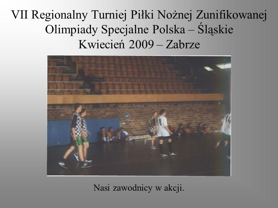 VII Regionalny Turniej Piłki Nożnej Zunifikowanej Olimpiady Specjalne Polska – Śląskie Kwiecień 2009 – Zabrze Nasi zawodnicy w akcji.