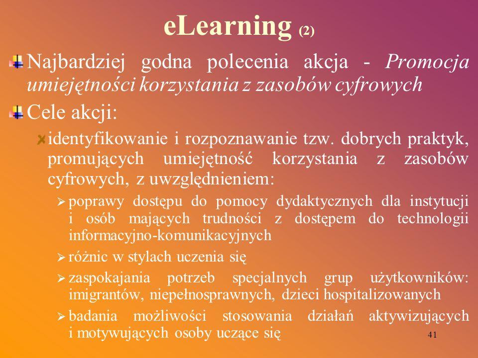 41 eLearning (2) Najbardziej godna polecenia akcja - Promocja umiejętności korzystania z zasobów cyfrowych Cele akcji: identyfikowanie i rozpoznawanie