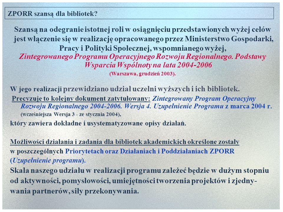 Źródło: ZPORR 2004-2006.Wersja 4.