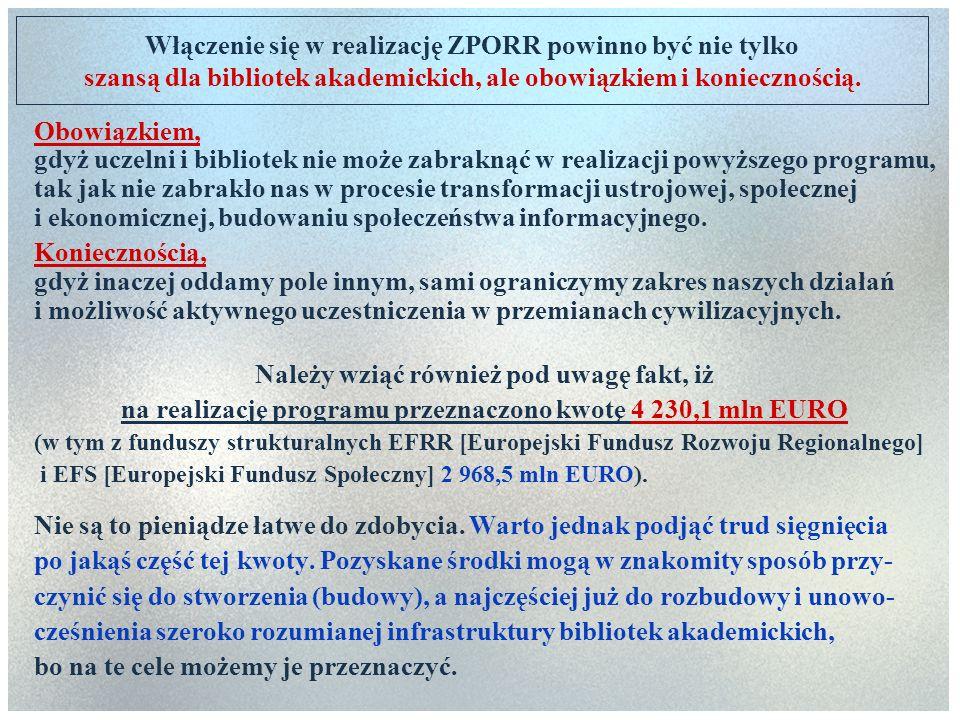 Działanie 1.5 Jak wspomniano wyżej pewne możliwości starania się o środki strukturalne w ramach ZPORR stwarza bibliotekom akademickim również Działanie 1.5.