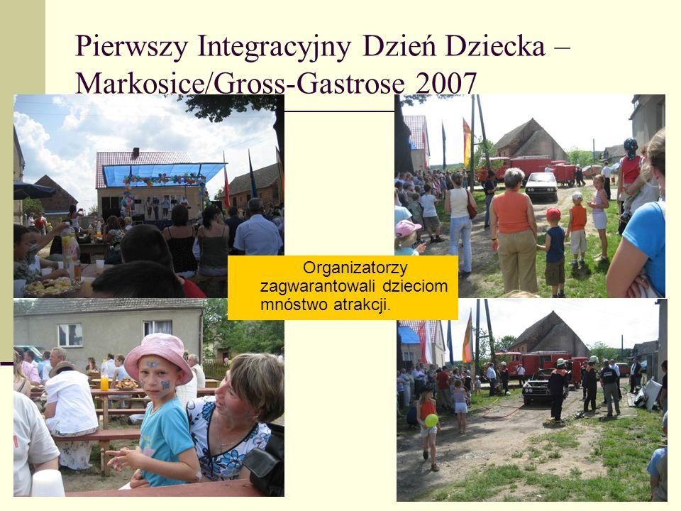 Pierwszy Integracyjny Dzień Dziecka – Markosice/Gross-Gastrose 2007 Organizatorzy zagwarantowali dzieciom mnóstwo atrakcji.