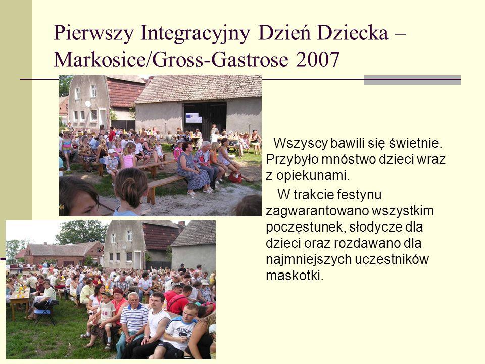 Pierwszy Integracyjny Dzień Dziecka – Markosice/Gross-Gastrose 2007 Wszyscy bawili się świetnie. Przybyło mnóstwo dzieci wraz z opiekunami. W trakcie