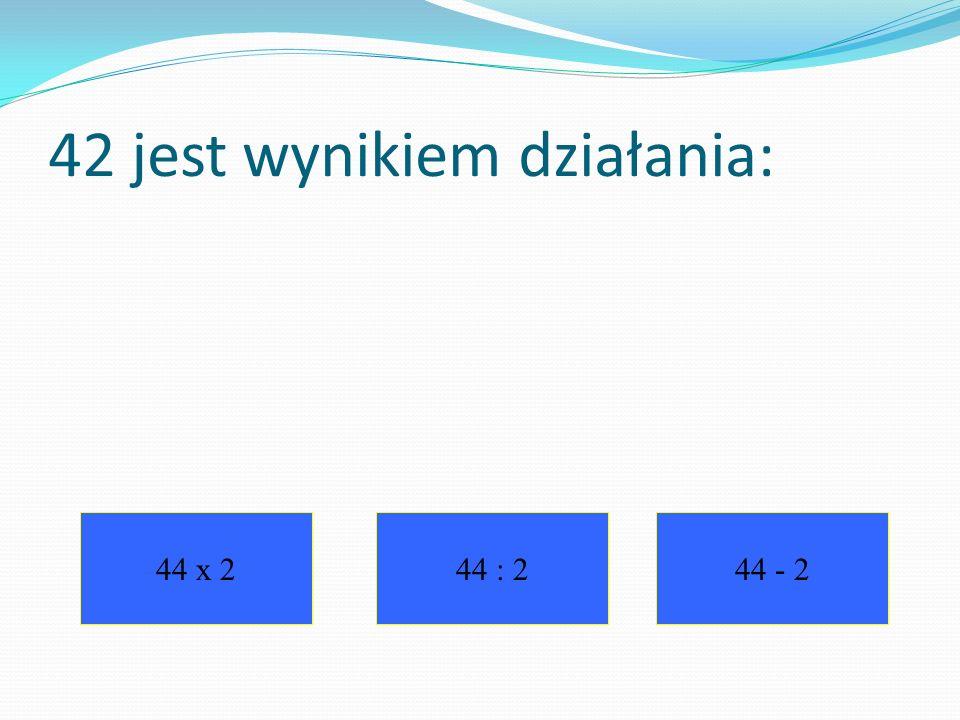 42 jest wynikiem działania: 44 x 244 : 244 - 2