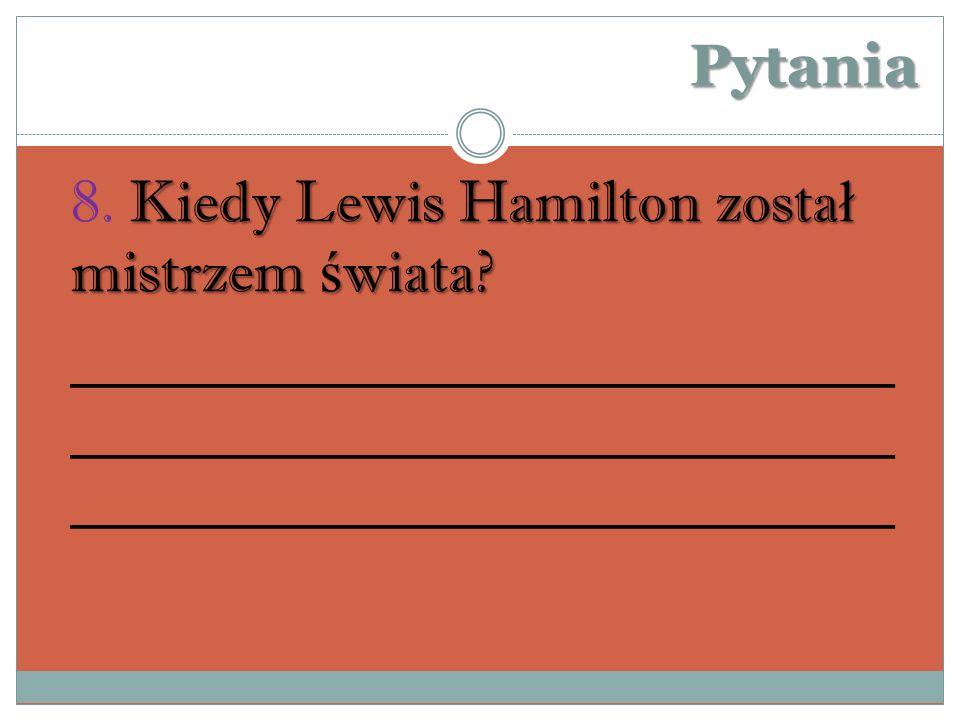 Pytania Kiedy Lewis Hamilton zosta ł mistrzem ś wiata.