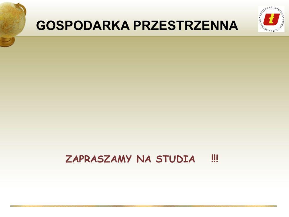 GOSPODARKA PRZESTRZENNA ZAPRASZAMY NA STUDIA !!!