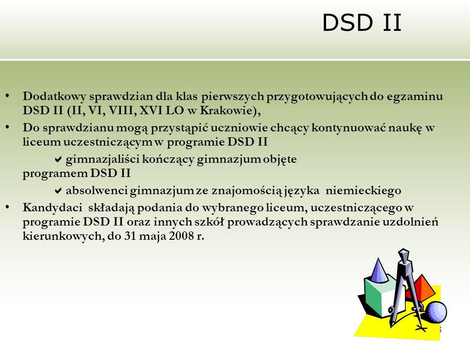 28 DSD II Dodatkowy sprawdzian dla klas pierwszych przygotowujących do egzaminu DSD II (II, VI, VIII, XVI LO w Krakowie), Do sprawdzianu mogą przystąp