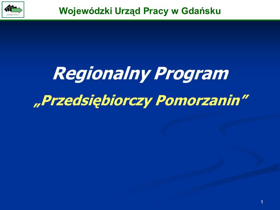 1 Regionalny Program Przedsiębiorczy Pomorzanin Wojewódzki Urząd Pracy w Gdańsku