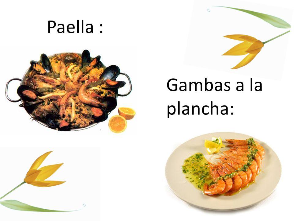 Paella : Gambas a la plancha: