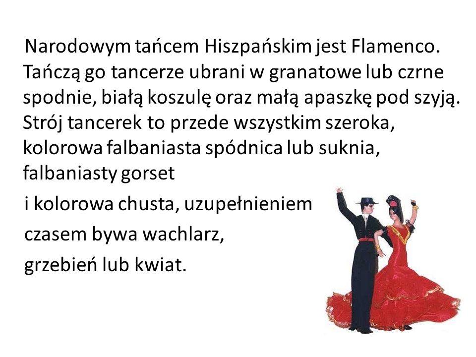 Narodowym tańcem Hiszpańskim jest Flamenco.