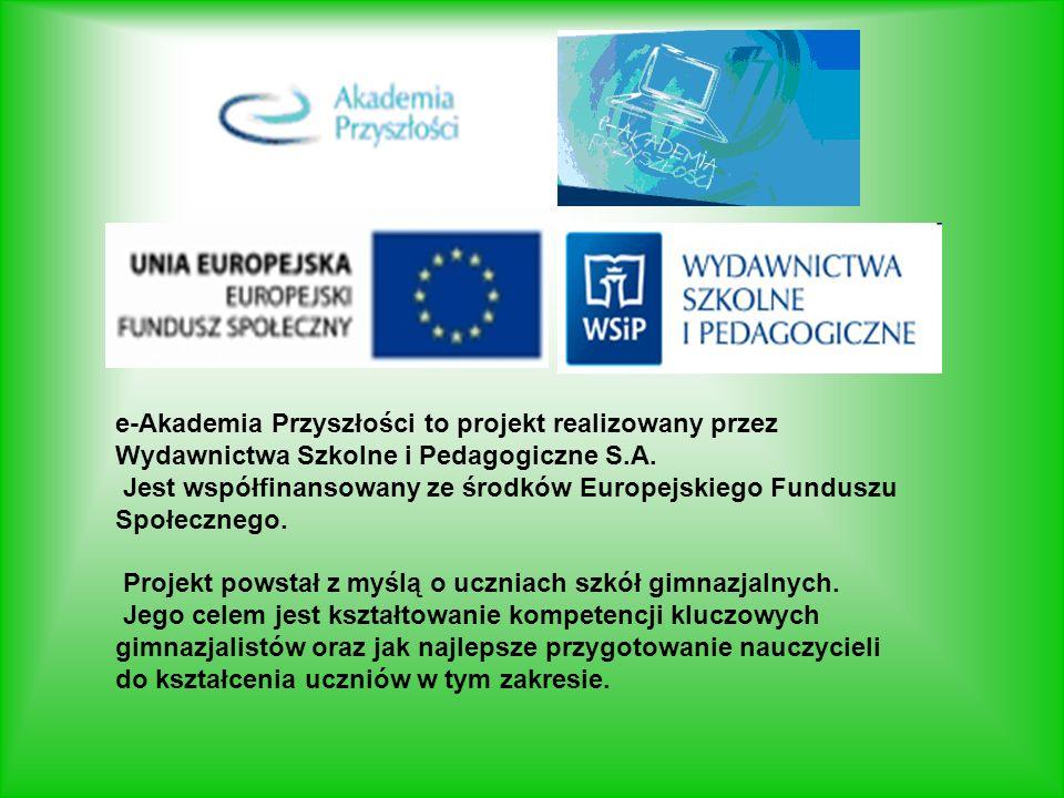 e-Akademia Przyszłości to projekt realizowany przez Wydawnictwa Szkolne i Pedagogiczne S.A.