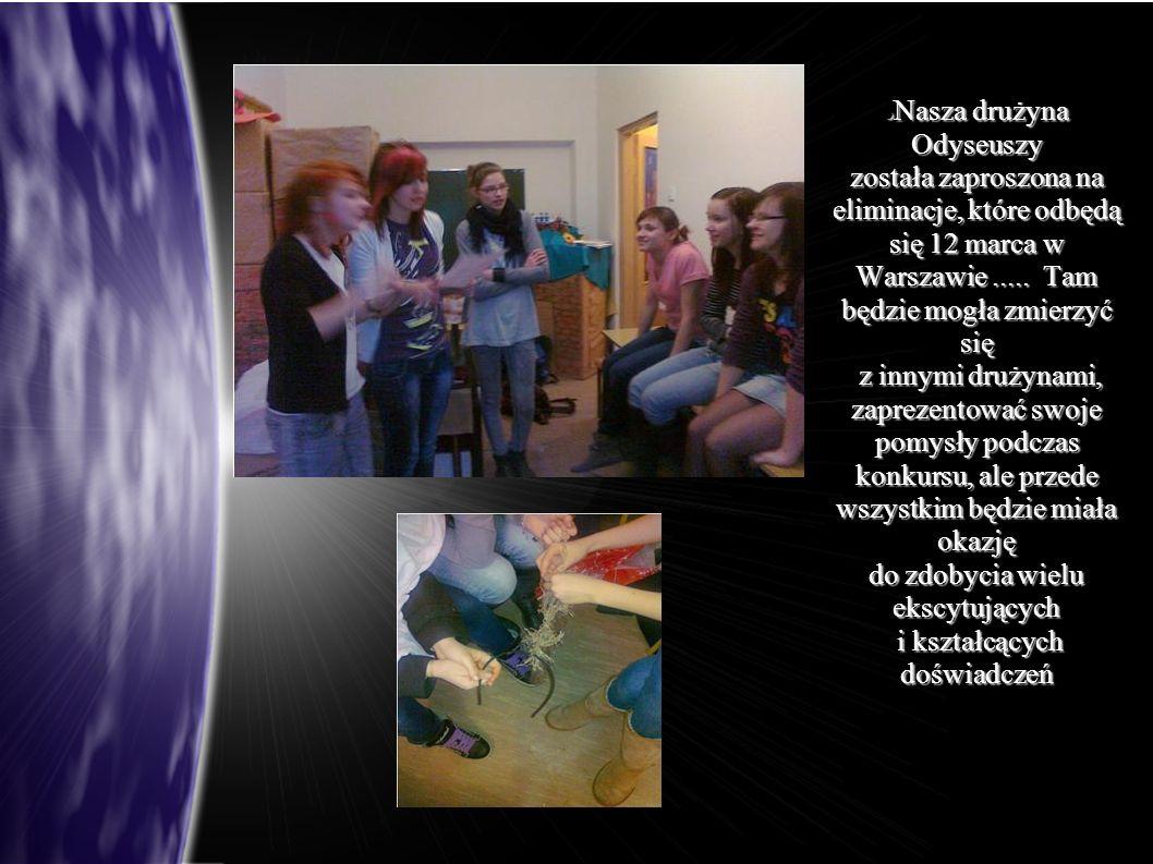 , Nasza drużyna Odyseuszy została zaproszona na eliminacje, które odbędą się 12 marca w Warszawie.....