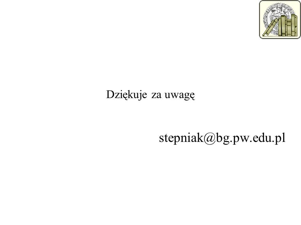 Dziękuje za uwagę stepniak@bg.pw.edu.pl