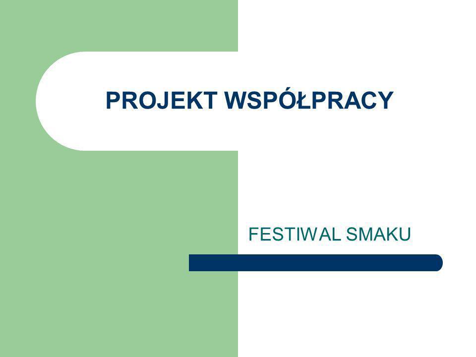 PROJEKT WSPÓŁPRACY FESTIWAL SMAKU