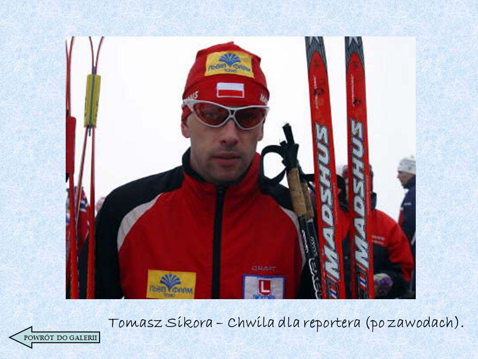 POWRÓT DO GALERII Tomasz Sikora – Chwila dla reportera (po zawodach).