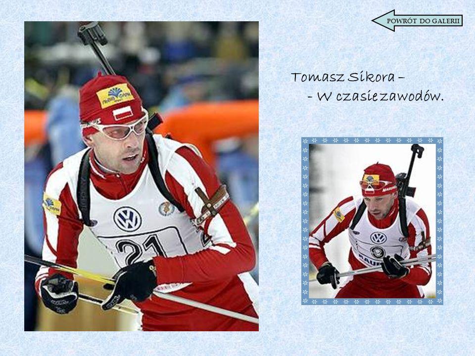 Tomasz Sikora – - W czasie zawodów.