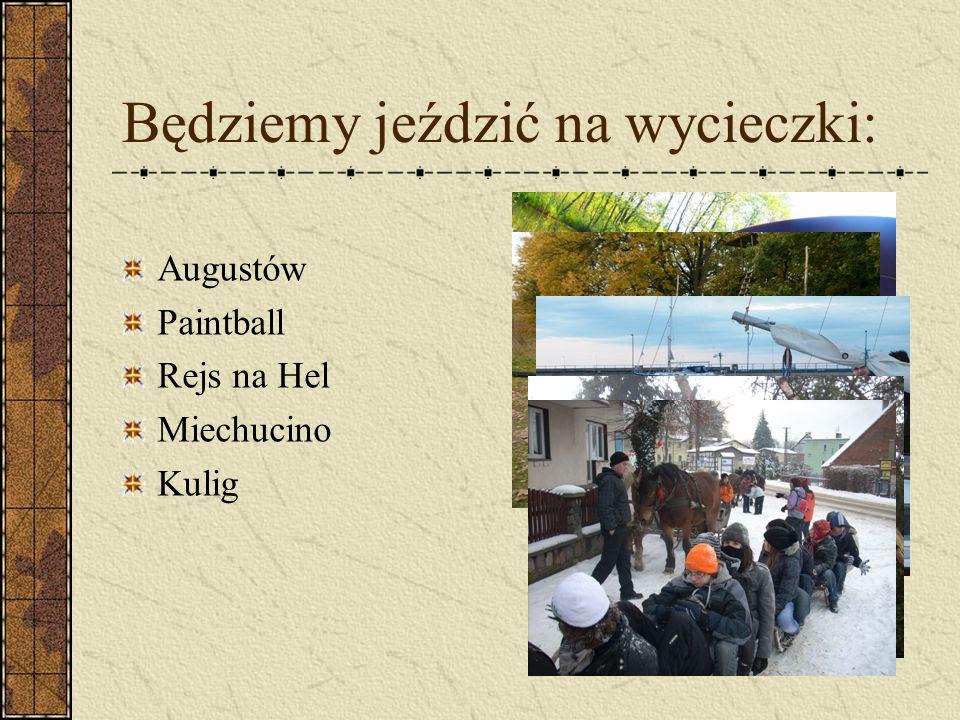 Będziemy zdobywać wiedzę: Kabaret – język polski Kręcimy film – j. polski Doświadczenia – chemia Zawody – wf Zajęcia plastyczne