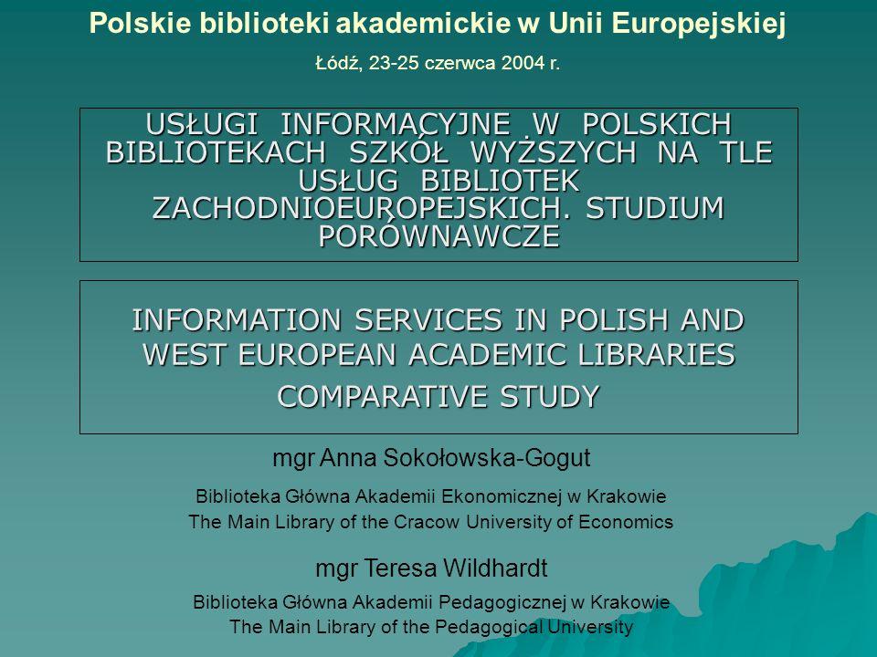 USŁUGI INFORMACYJNE W POLSKICH BIBLIOTEKACH SZKÓŁ WYŻSZYCH NA TLE USŁUG BIBLIOTEK ZACHODNIOEUROPEJSKICH. STUDIUM PORÓWNAWCZE Polskie biblioteki akadem