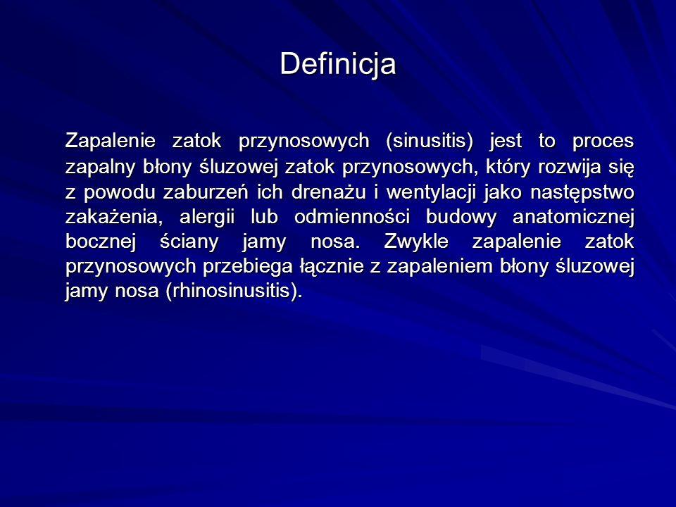 Definicja Zapalenie zatok przynosowych (sinusitis) jest to proces zapalny błony śluzowej zatok przynosowych, który rozwija się z powodu zaburzeń ich d