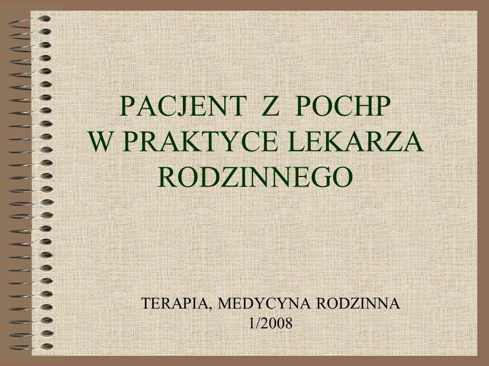 PACJENT Z POCHP W PRAKTYCE LEKARZA RODZINNEGO TERAPIA, MEDYCYNA RODZINNA 1/2008