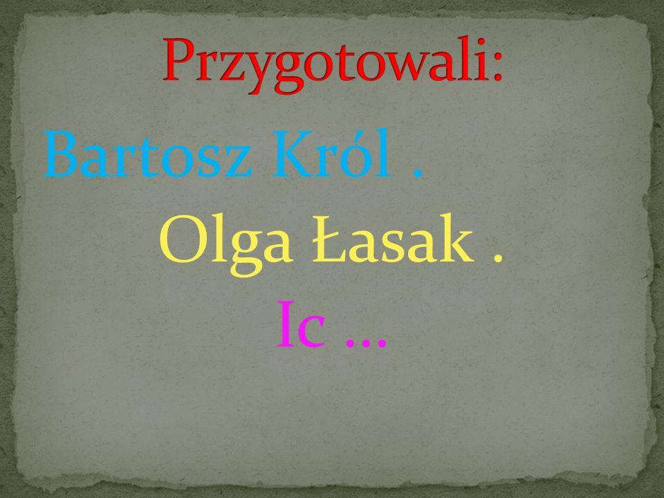 Bartosz Król. Olga Łasak. Ic …