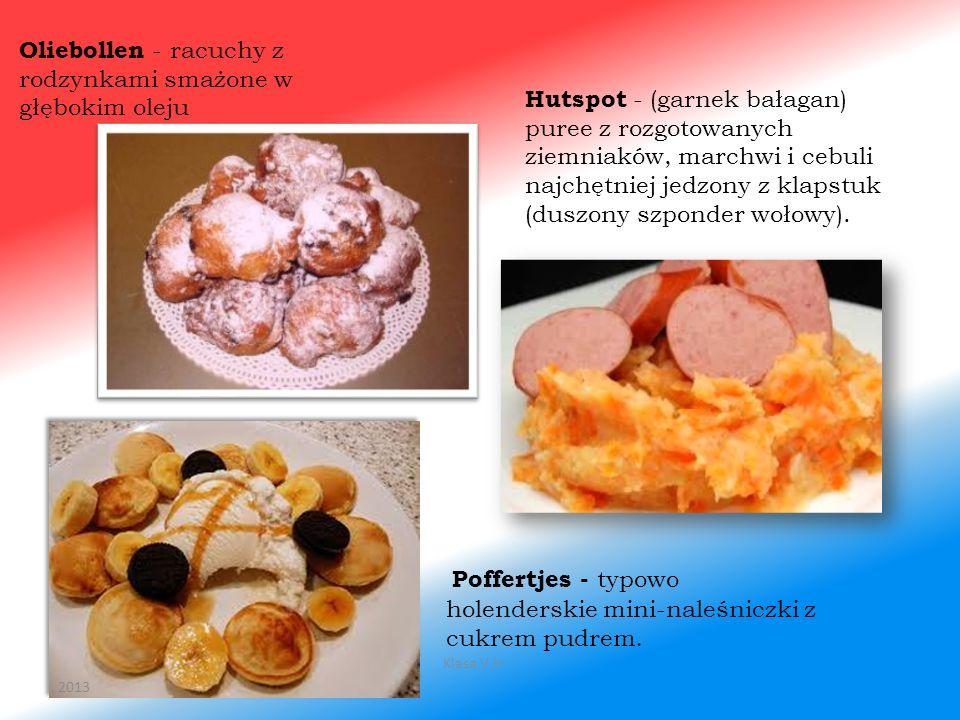 Oliebollen - racuchy z rodzynkami smażone w głębokim oleju Hutspot - (garnek bałagan) puree z rozgotowanych ziemniaków, marchwi i cebuli najchętniej j